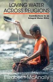 Loving Water Across Religions by Elizabeth McAnally