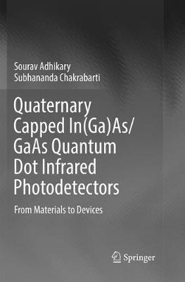 Quaternary Capped In(Ga)As/GaAs Quantum Dot Infrared Photodetectors by Sourav Adhikary