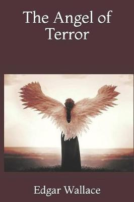 The Angel of Terror by Edgar Wallace