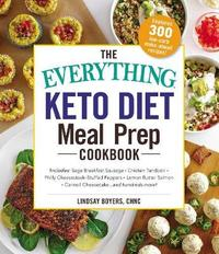 The Everything Keto Diet Meal Prep Cookbook by Lindsay Boyers