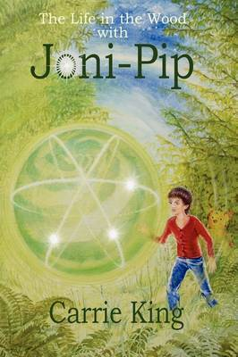 The Life in the Wood with Joni-Pip by Carrie King