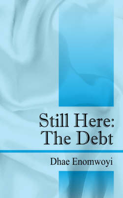 Still Here by Dhae Enomwoyi