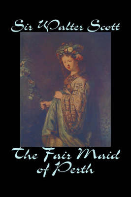The Fair Maid of Perth by Walter Scott