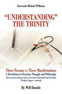 """Understanding"" the Trinity by Will Daniels"