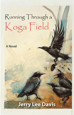 Running Through a Koga Field by Jerry Lee Davis