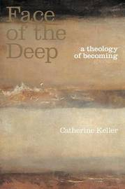 The Face of the Deep by Catherine Keller image