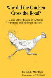 Why Did the Chicken Cross the Road? by Larry Murdock image