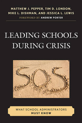 Leading Schools During Crisis by Matthew J. Pepper