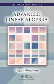 Advanced Linear Algebra by Hugo J. Woerdeman