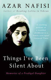 Things I've Been Silent About by Azar Nafisi image