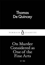 On Murder Considered as One of the Fine Arts by Thomas De Quincey