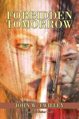 Forbidden Tomorrow by John Twilley image