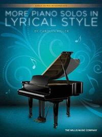 MILLER CAROLYN MORE PIANO SOLOS IN LYRICAL STYLE by Carolyn Miller