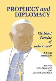 Prophecy and Diplomacy by John J Conley