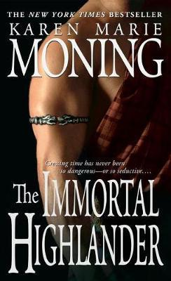 The Immortal Highlander (Highlander #6) by Karen Marie Moning image