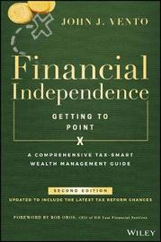 Financial Independence (Getting to Point X) by John J. Vento