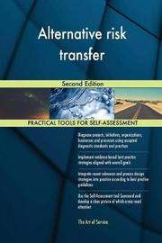Alternative Risk Transfer Second Edition by Gerardus Blokdyk image