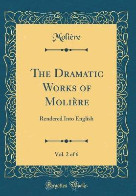 The Dramatic Works of Moli�re, Vol. 2 of 6 by . Moliere image
