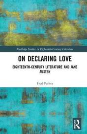 On Declaring Love by Fred Parker
