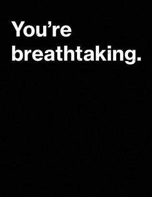 You're Breathtaking by Meme Books Witty Logic