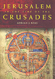 Jerusalem in the Time of the Crusades by Adrian J. Boas image