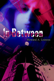 In Between by Howard A Losness