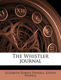 The Whistler Journal by Elizabeth Robins Pennell