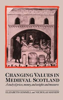 Changing Values in Medieval Scotland by Elizabeth Gemmill image