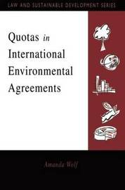Quotas in International Environmental Agreements by Amanda Wolf
