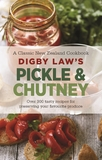 Digby Law's Pickle and Chutney Cookbook by Digby Law