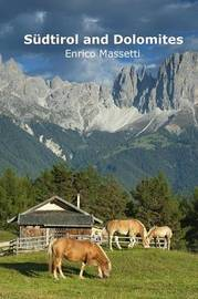 Sudtirol and Dolomites by Enrico Massetti