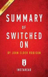 Summary of Switched On by John Elder Robison Includes Analysis by Instaread Summaries