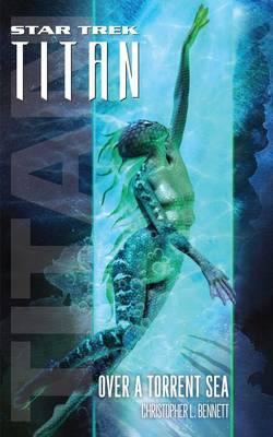 Star Trek: Titan #5: Over a Torrent Sea by Christopher L Bennett