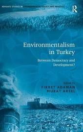 Environmentalism in Turkey by Fikret Adaman