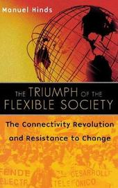 The Triumph of the Flexible Society by Manuel Hinds