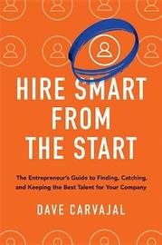 Hire Smart from the Start by Dave Carvajal