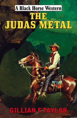 The Judas Metal by Gillian F. Taylor