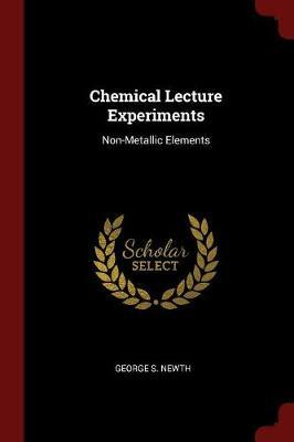 Chemical Lecture Experiments by George S Newth