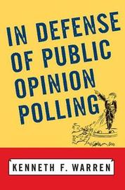 In Defense Of Public Opinion Polling by Kenneth F. Warren
