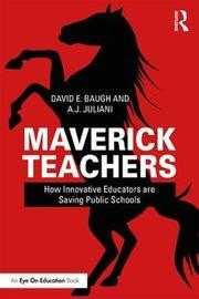 Maverick Teachers by David E. Baugh