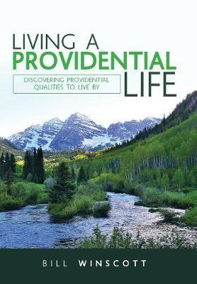 Living a Providential Life by Bill Winscott