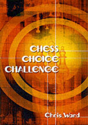Chess Choice Challenge 2 by Chris Ward image