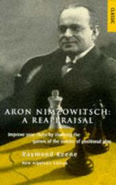 Aron Nimzowitsch: A Reappraisal by Raymond Keene image