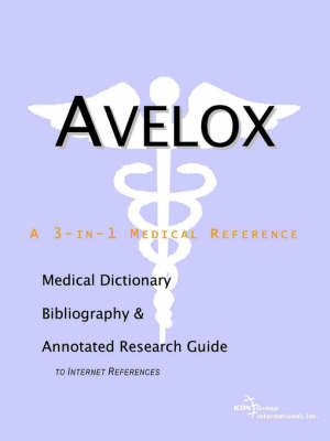 Avelox - A Medical Dictionary, Bibliography, and Annotated Research Guide to Internet References image
