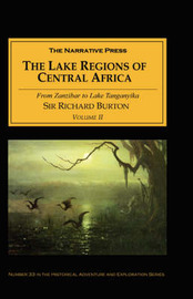 The Lake Regions of Central Africa: v. II by Richard Francis Burton