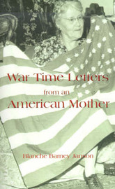 War Time Letters from an American Mother by Blanche Barney Janson