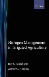 Nitrogen Management in Irrigated Agriculture by Roy S. Rauschkolb