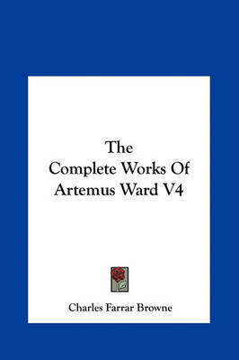 The Complete Works of Artemus Ward V4 by Charles Farrar Browne image