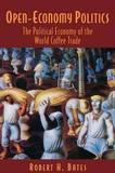 Open-Economy Politics by Robert H. Bates