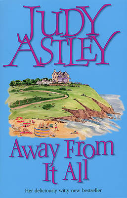 Away From It All by Judy Astley